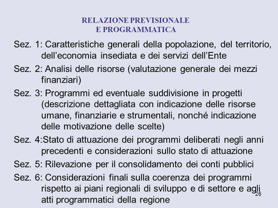 26 Sez. 1: Caratteristiche generali della popolazione, del territorio, delleconomia insediata e dei servizi dellEnte Sez. 2: Analisi delle risorse (va