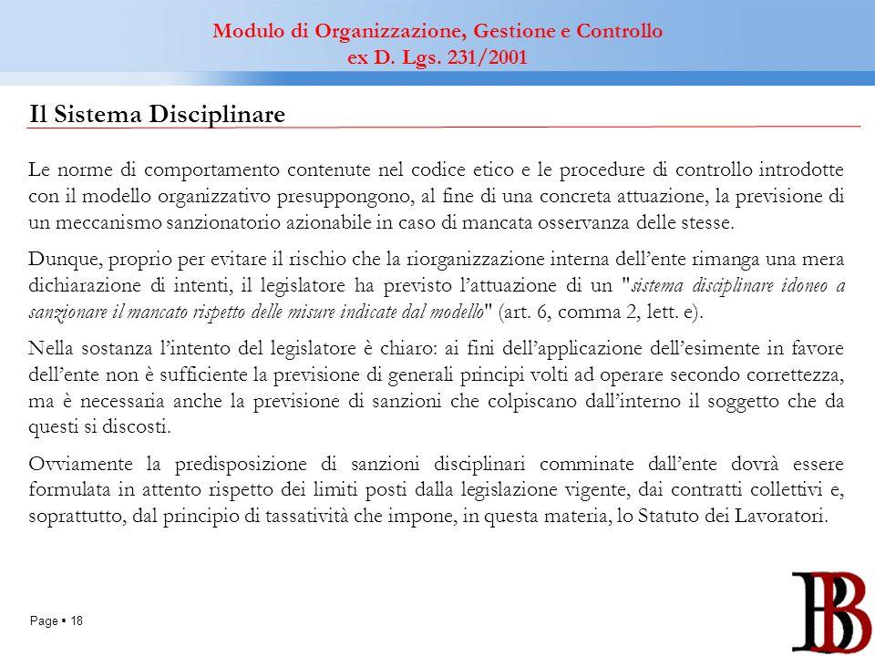 Page 18 Il Sistema Disciplinare Le norme di comportamento contenute nel codice etico e le procedure di controllo introdotte con il modello organizzati