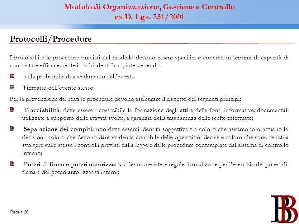 Page 20 Protocolli/Procedure I protocolli e le procedure previsti nel modello devono essere specifici e concreti in termini di capacità di contrastare