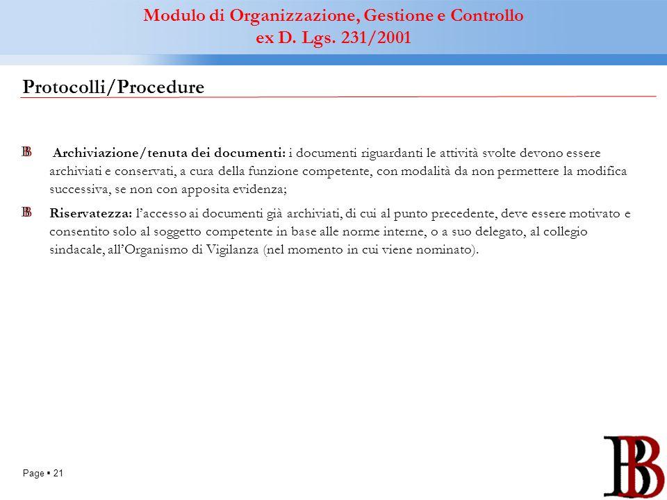 Page 21 Protocolli/Procedure Archiviazione/tenuta dei documenti: i documenti riguardanti le attività svolte devono essere archiviati e conservati, a c