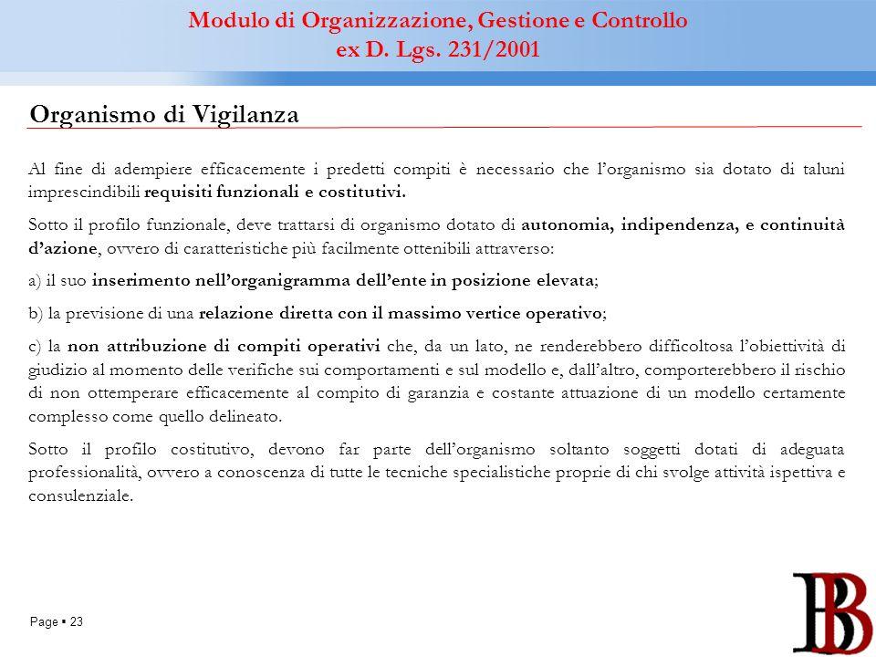 Page 23 Organismo di Vigilanza Al fine di adempiere efficacemente i predetti compiti è necessario che lorganismo sia dotato di taluni imprescindibili