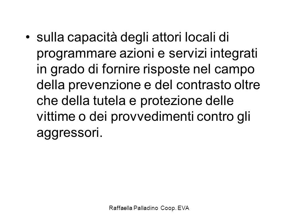 Raffaella Palladino Coop. EVA sulla capacità degli attori locali di programmare azioni e servizi integrati in grado di fornire risposte nel campo dell