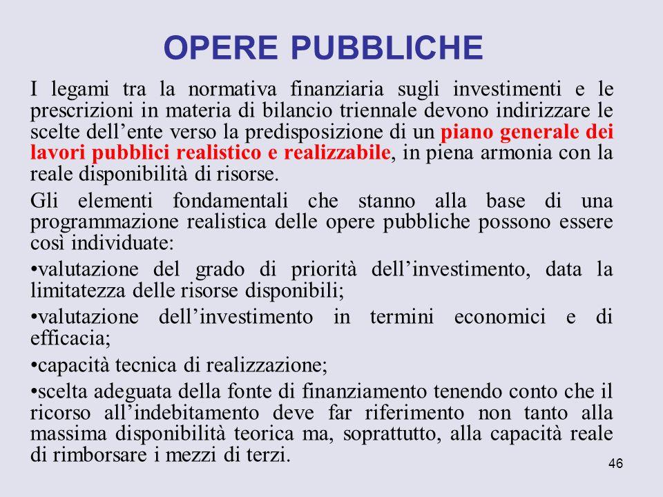 46 I legami tra la normativa finanziaria sugli investimenti e le prescrizioni in materia di bilancio triennale devono indirizzare le scelte dellente v