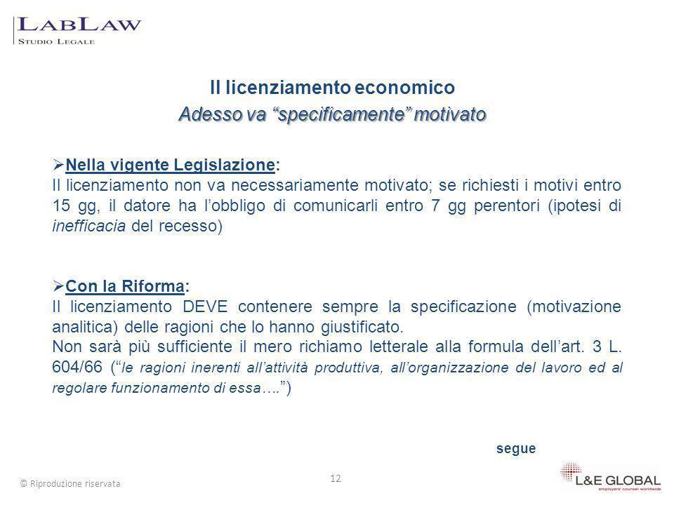 Il licenziamento economico Adesso va specificamente motivato 12 © Riproduzione riservata Nella vigente Legislazione: Il licenziamento non va necessari