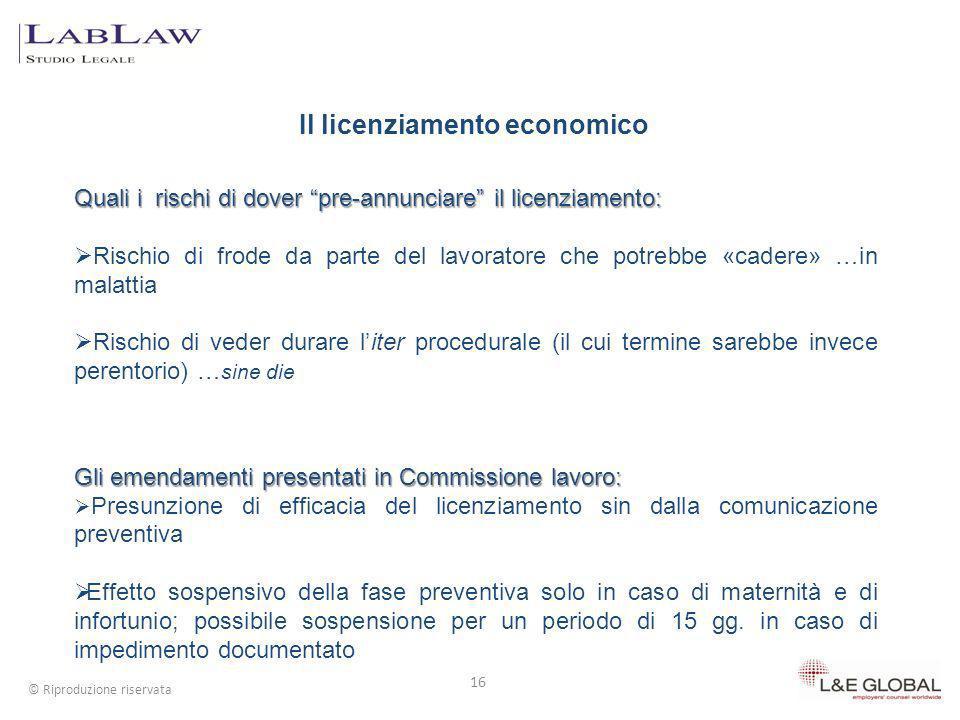 Il licenziamento economico 16 © Riproduzione riservata Quali i rischi di dover pre-annunciare il licenziamento: Rischio di frode da parte del lavorato