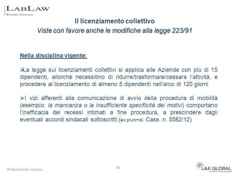 Il licenziamento collettivo Viste con favore anche le modifiche alla legge 223/91 18 © Riproduzione riservata Nella disciplina vigente: La legge sui l