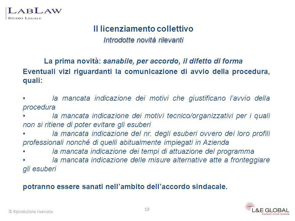 Il licenziamento collettivo La seconda novità: risolte alcune incertezze della norma 20 © Riproduzione riservata Nella vigente normativa, la comunicazione ex art.