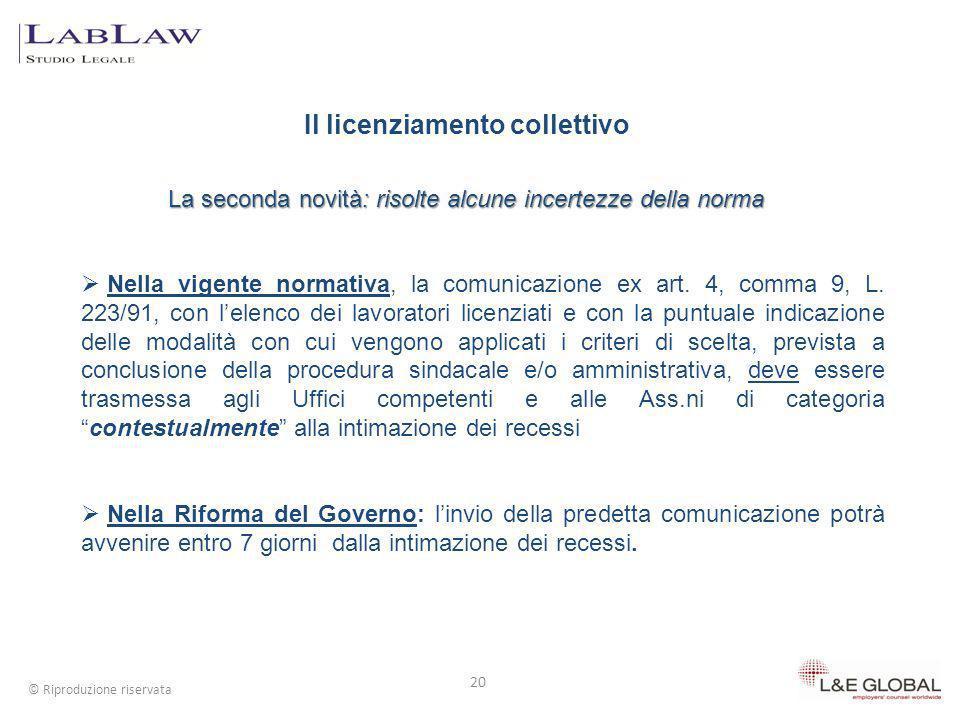 Il licenziamento collettivo La seconda novità: risolte alcune incertezze della norma 20 © Riproduzione riservata Nella vigente normativa, la comunicaz