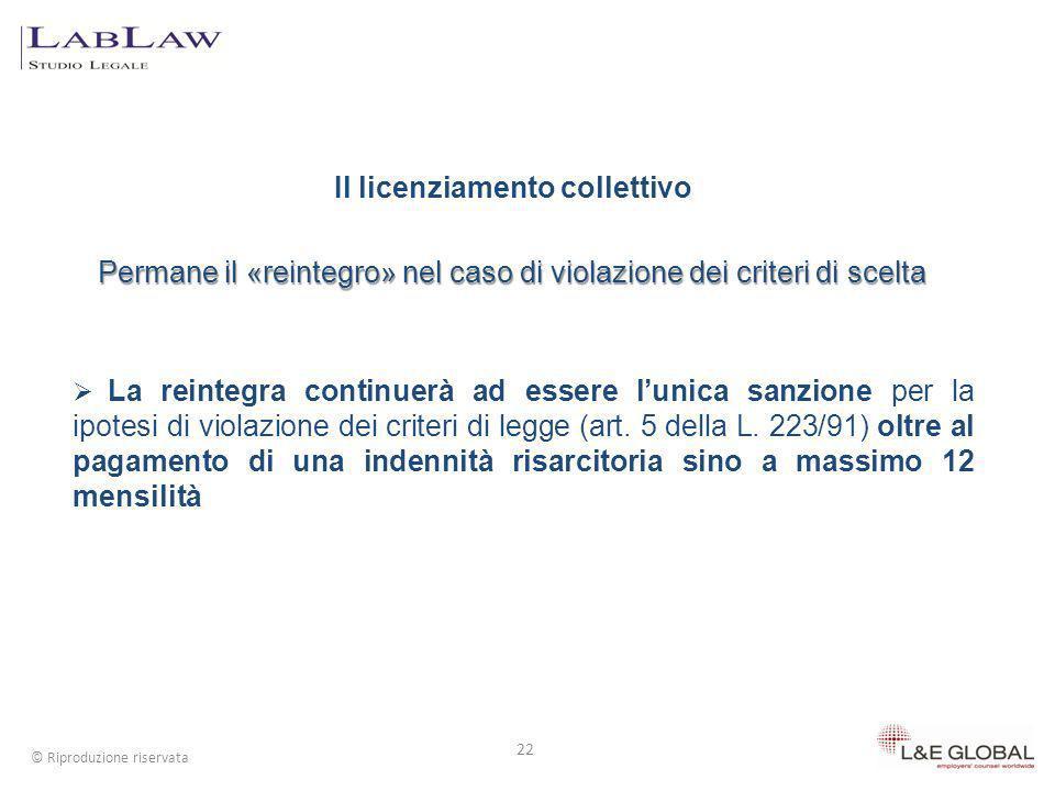 Il licenziamento collettivo Permane il «reintegro» nel caso di violazione dei criteri di scelta 22 © Riproduzione riservata La reintegra continuerà ad