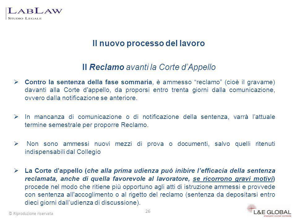Contro la sentenza della fase sommaria, è ammesso reclamo (cioè il gravame) davanti alla Corte d'appello, da proporsi entro trenta giorni dalla comuni