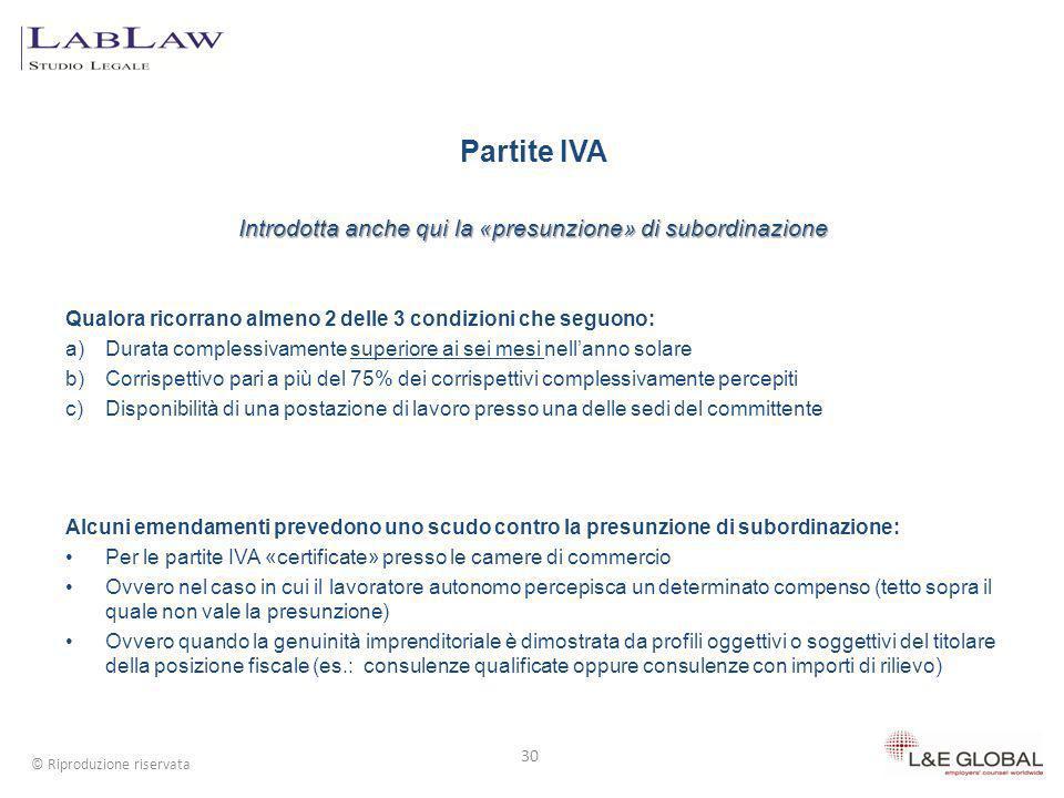 Partite IVA Introdotta anche qui la «presunzione» di subordinazione Qualora ricorrano almeno 2 delle 3 condizioni che seguono: a)Durata complessivamen