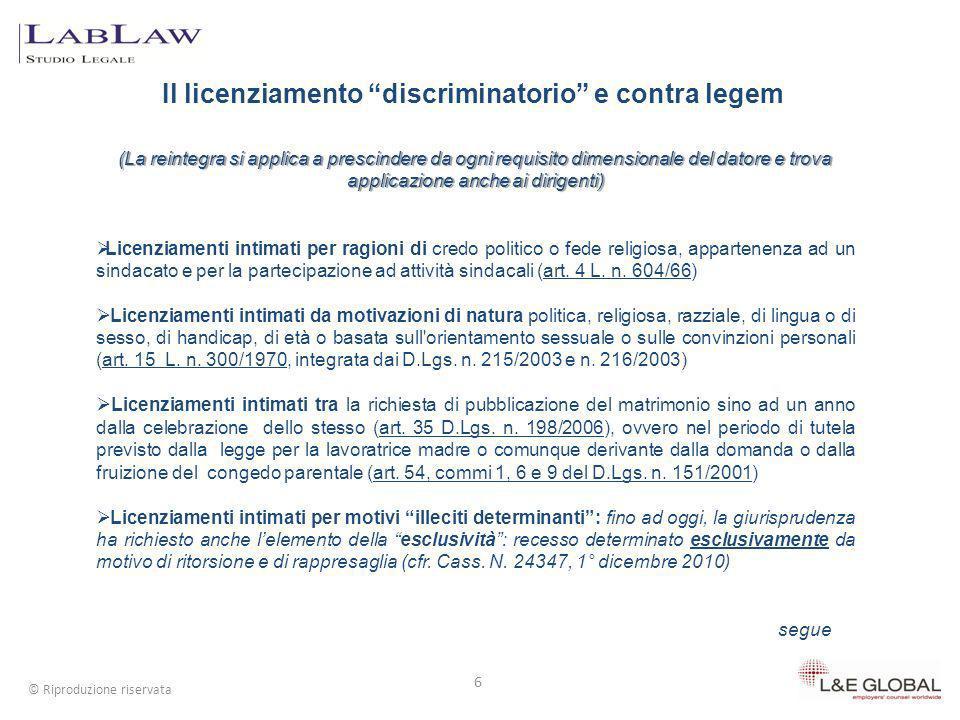 Il licenziamento discriminatorio e contra legem 6 © Riproduzione riservata (La reintegra si applica a prescindere da ogni requisito dimensionale del d