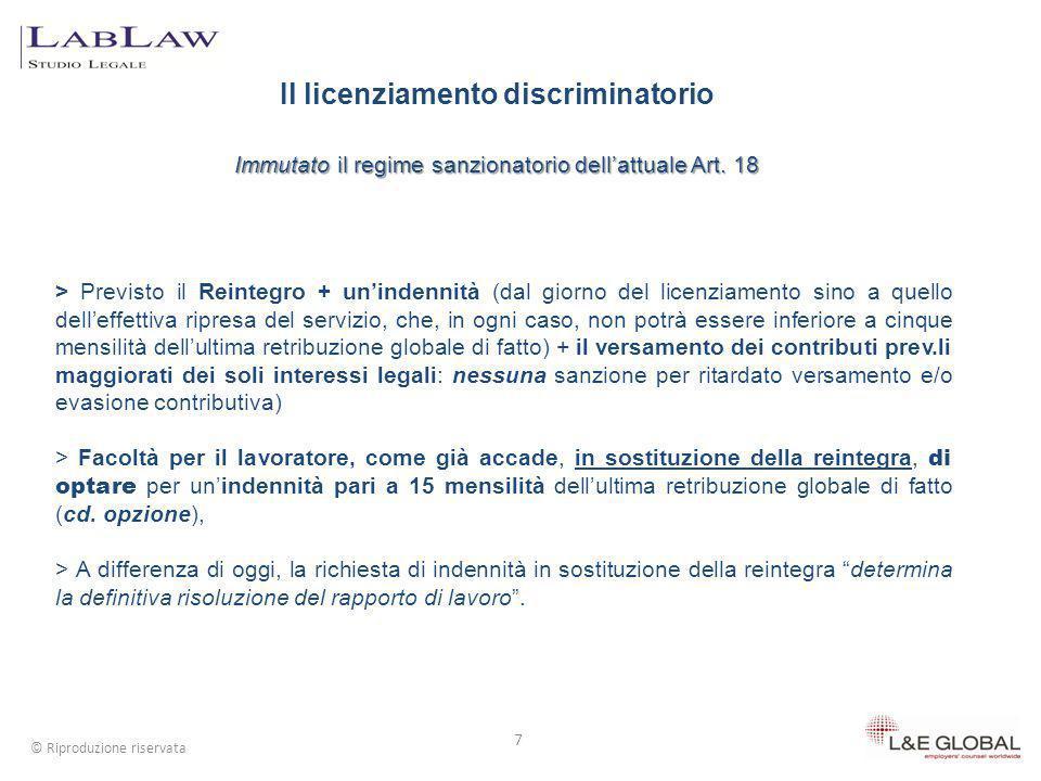 Il licenziamento discriminatorio Immutato il regime sanzionatorio dellattuale Art. 18 7 © Riproduzione riservata > Previsto il Reintegro + unindennità