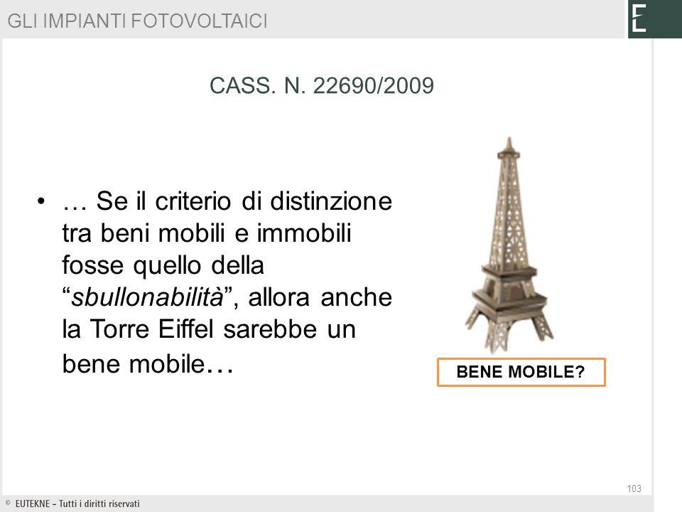 … Se il criterio di distinzione tra beni mobili e immobili fosse quello dellasbullonabilità, allora anche la Torre Eiffel sarebbe un bene mobile … BEN