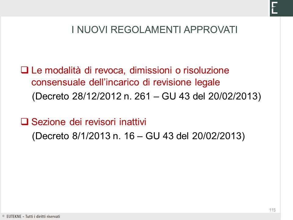 Le modalità di revoca, dimissioni o risoluzione consensuale dellincarico di revisione legale (Decreto 28/12/2012 n. 261 – GU 43 del 20/02/2013) Sezion