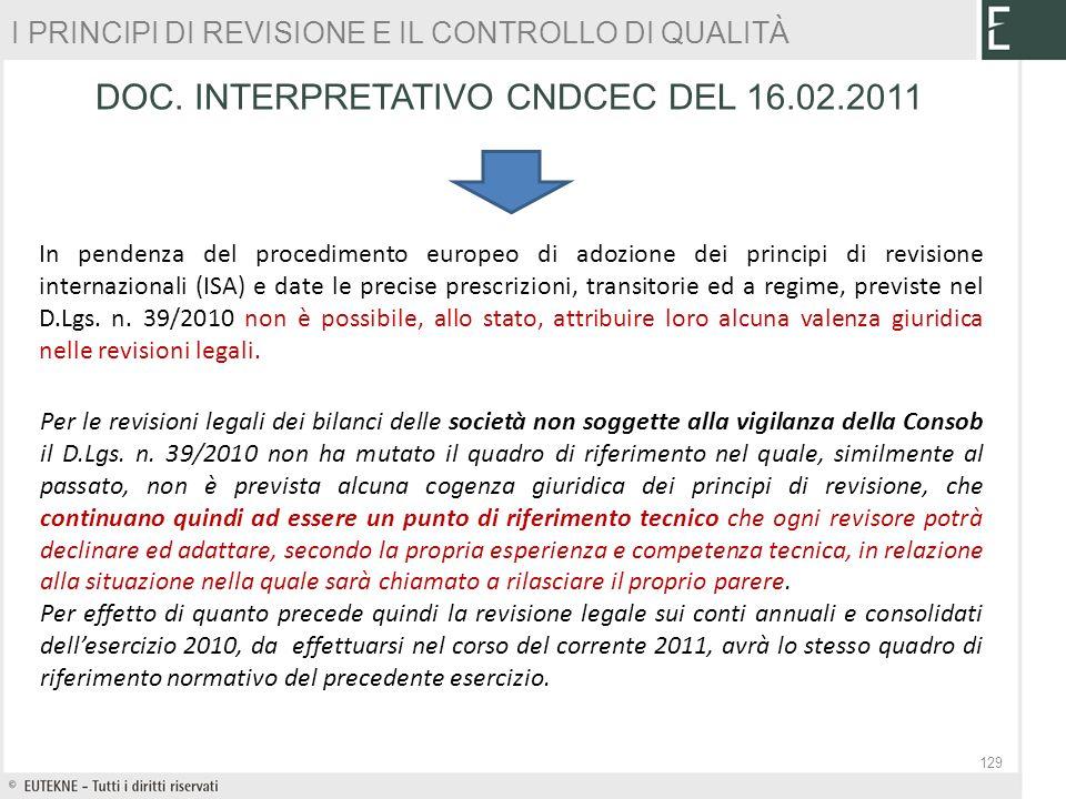 DOC. INTERPRETATIVO CNDCEC DEL 16.02.2011 129 In pendenza del procedimento europeo di adozione dei principi di revisione internazionali (ISA) e date l