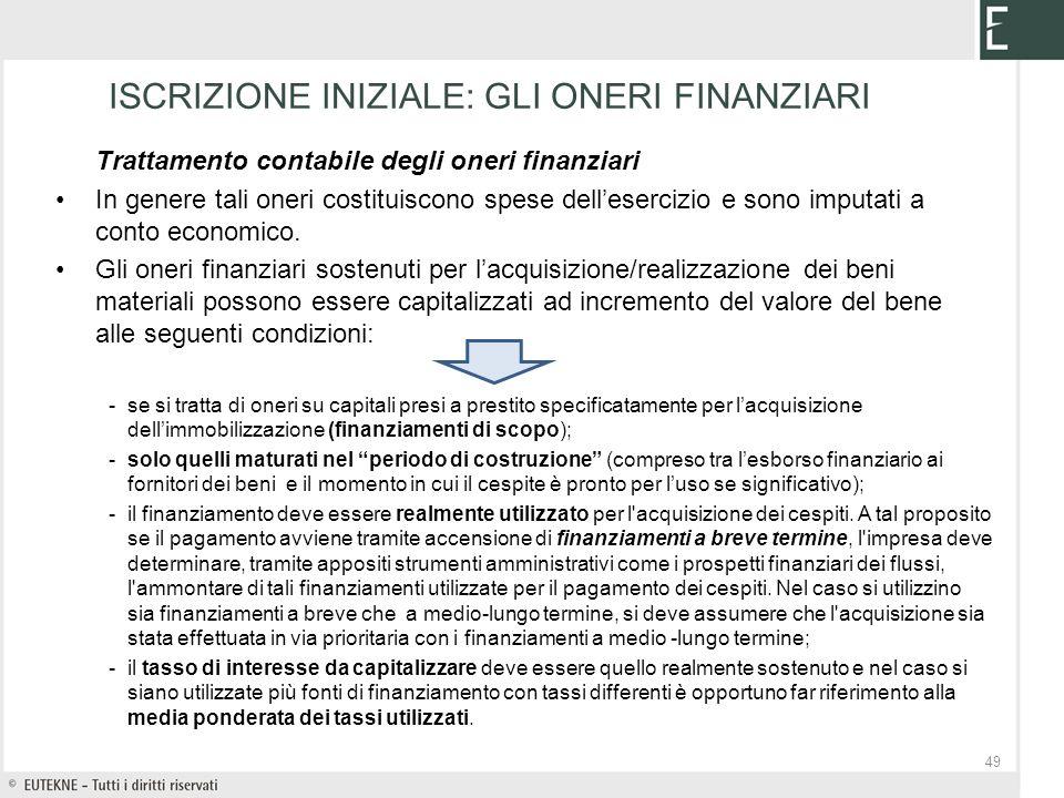 Trattamento contabile degli oneri finanziari In genere tali oneri costituiscono spese dellesercizio e sono imputati a conto economico. Gli oneri finan