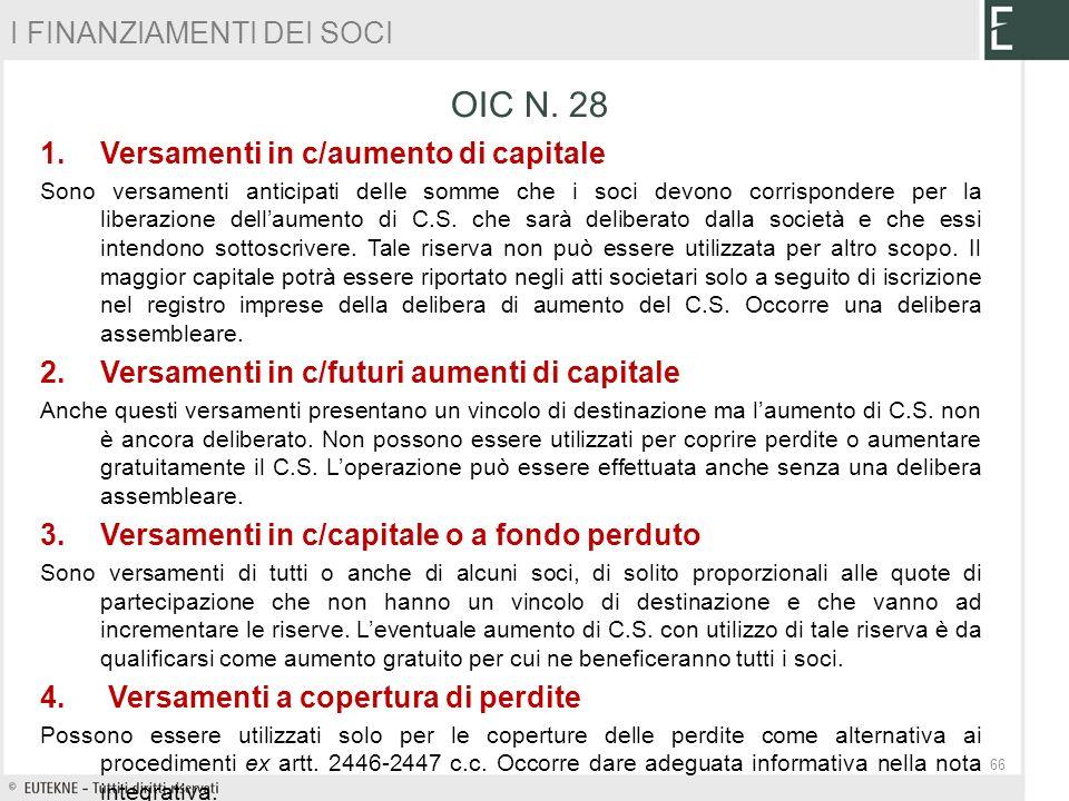 1.Versamenti in c/aumento di capitale Sono versamenti anticipati delle somme che i soci devono corrispondere per la liberazione dellaumento di C.S. ch