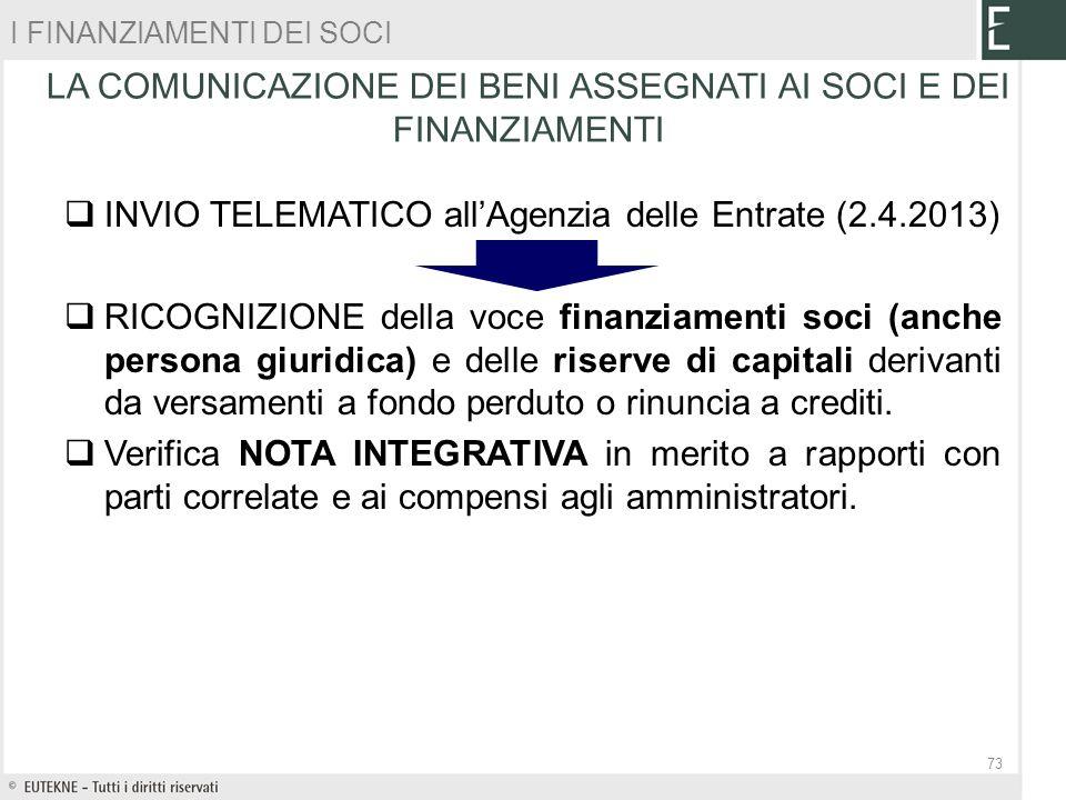 INVIO TELEMATICO allAgenzia delle Entrate (2.4.2013) RICOGNIZIONE della voce finanziamenti soci (anche persona giuridica) e delle riserve di capitali