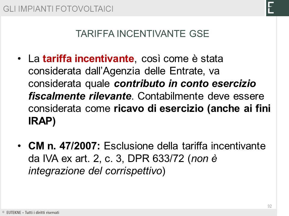 La tariffa incentivante, così come è stata considerata dallAgenzia delle Entrate, va considerata quale contributo in conto esercizio fiscalmente rilev
