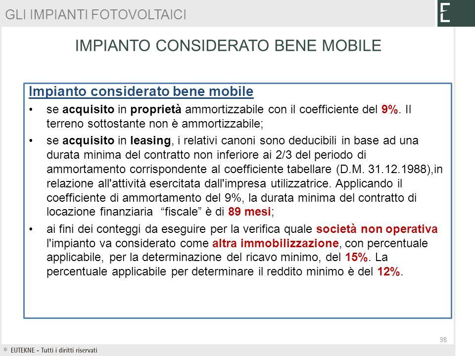 Impianto considerato bene mobile se acquisito in proprietà ammortizzabile con il coefficiente del 9%. Il terreno sottostante non è ammortizzabile; se