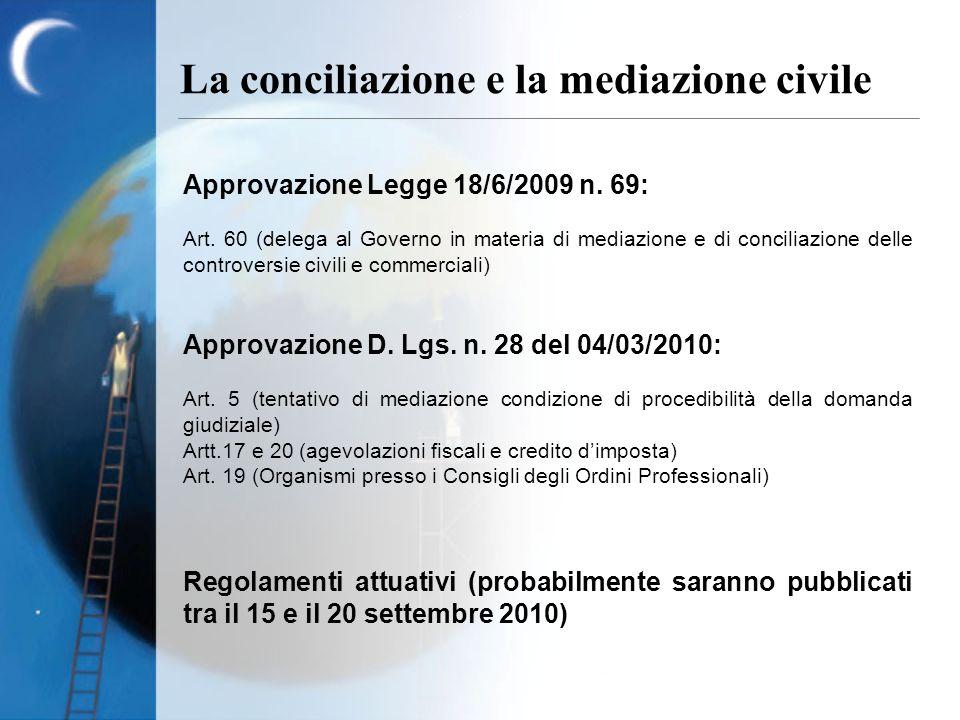 Approvazione Legge 18/6/2009 n. 69: Art. 60 (delega al Governo in materia di mediazione e di conciliazione delle controversie civili e commerciali) Ap