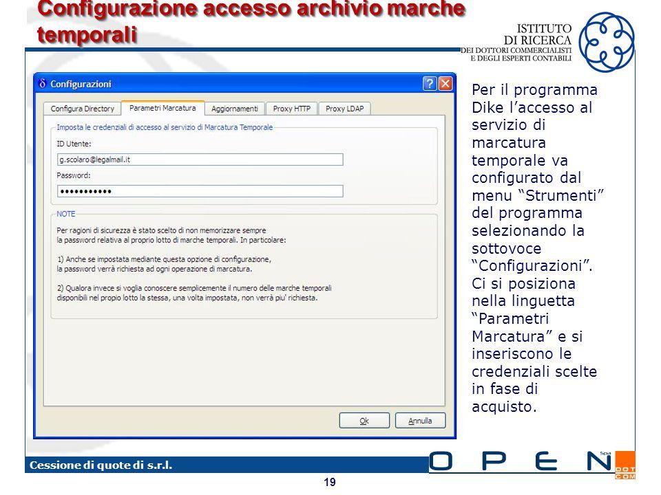 19 Cessione di quote di s.r.l. Configurazione accesso archivio marche temporali Per il programma Dike laccesso al servizio di marcatura temporale va c