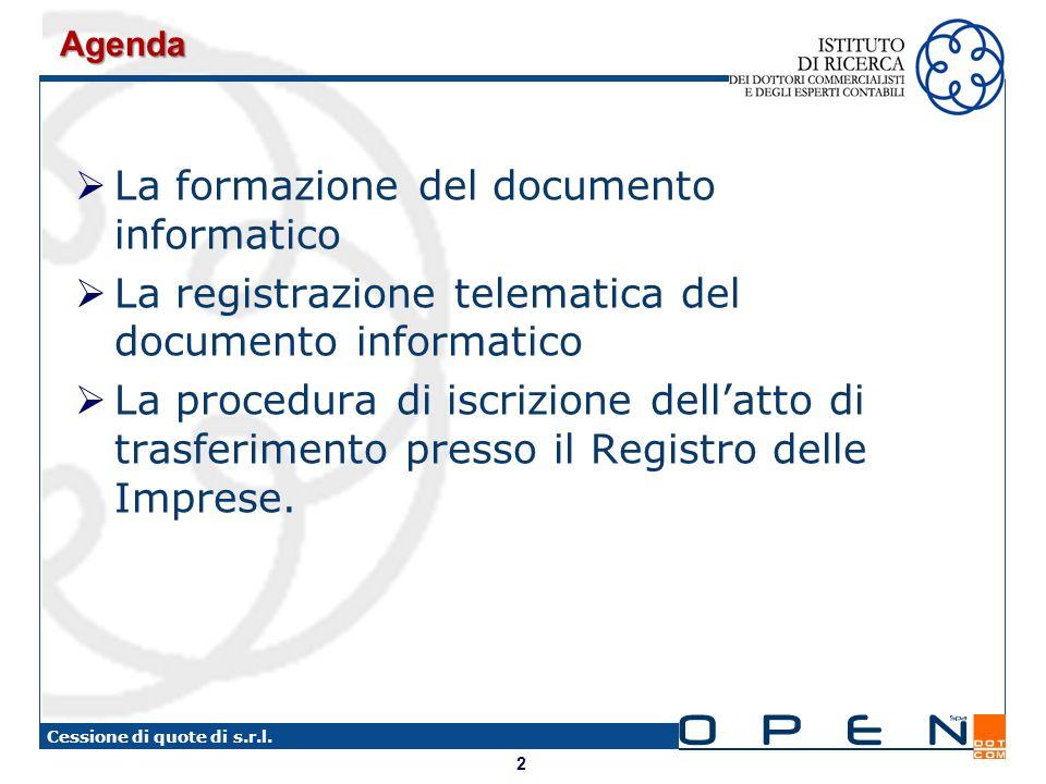 2 Cessione di quote di s.r.l. La formazione del documento informatico La registrazione telematica del documento informatico La procedura di iscrizione