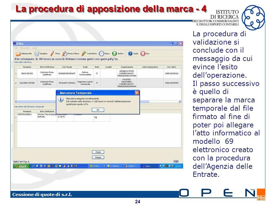 24 Cessione di quote di s.r.l. La procedura di apposizione della marca - 4 La procedura di validazione si conclude con il messaggio da cui evince lesi