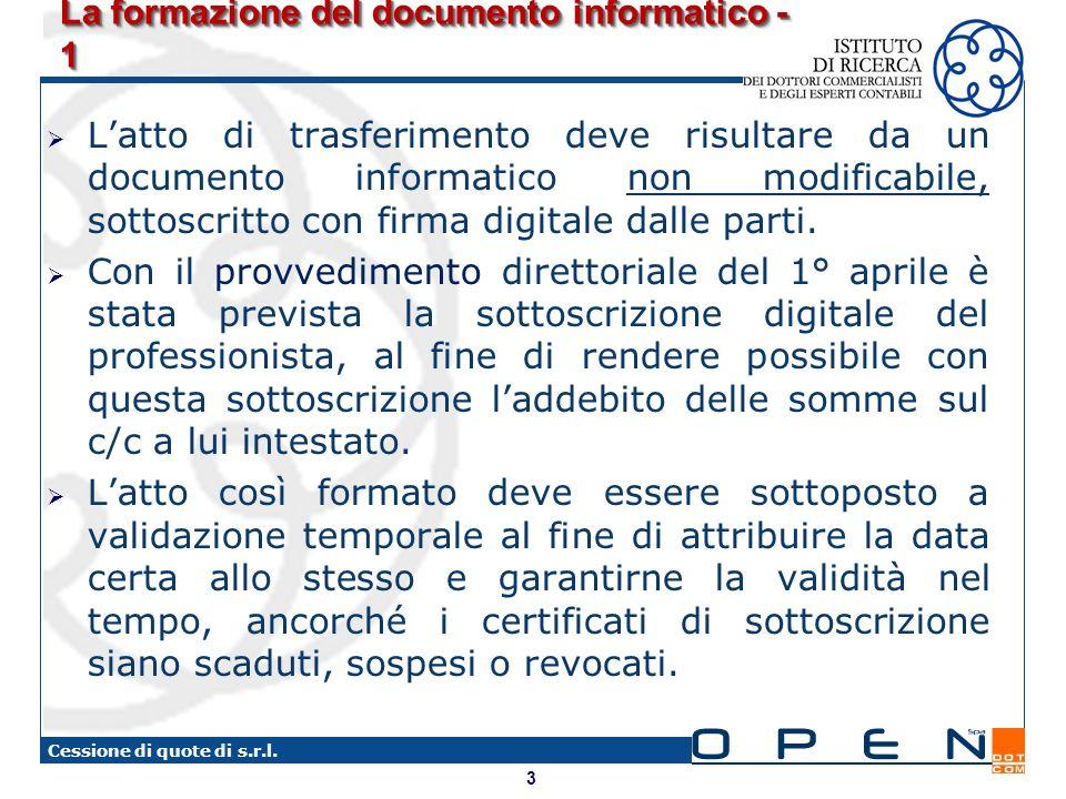 3 Cessione di quote di s.r.l. La formazione del documento informatico - 1 Latto di trasferimento deve risultare da un documento informatico non modifi