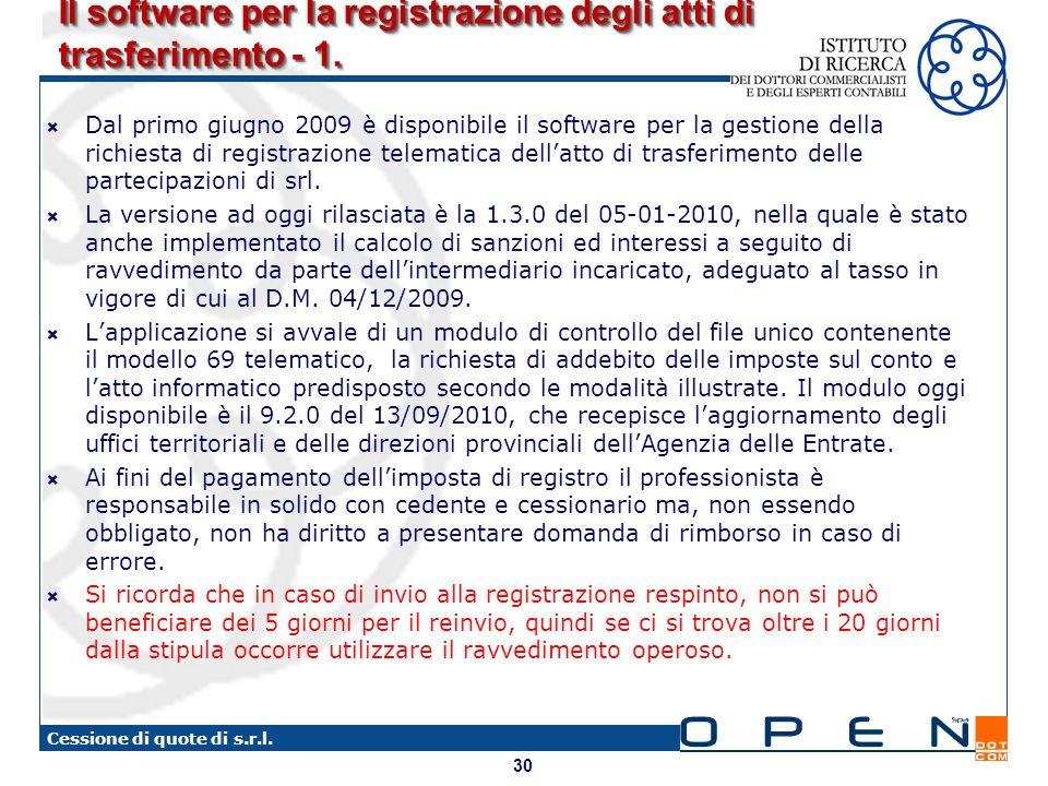 30 Cessione di quote di s.r.l. Il software per la registrazione degli atti di trasferimento - 1. Dal primo giugno 2009 è disponibile il software per l