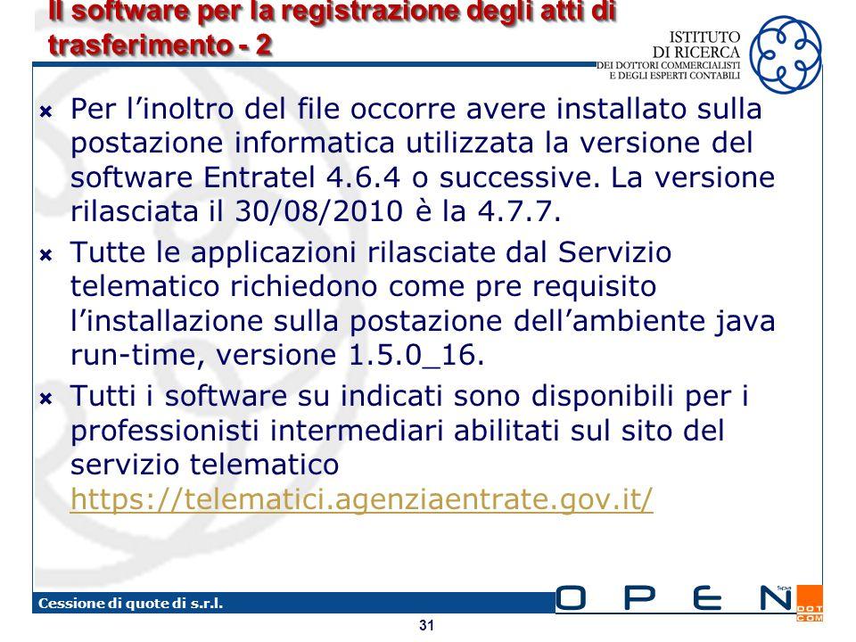 31 Cessione di quote di s.r.l. Il software per la registrazione degli atti di trasferimento - 2 Per linoltro del file occorre avere installato sulla p