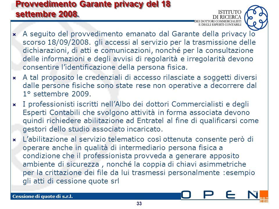 33 Cessione di quote di s.r.l. Provvedimento Garante privacy del 18 settembre 2008 Provvedimento Garante privacy del 18 settembre 2008. A seguito del