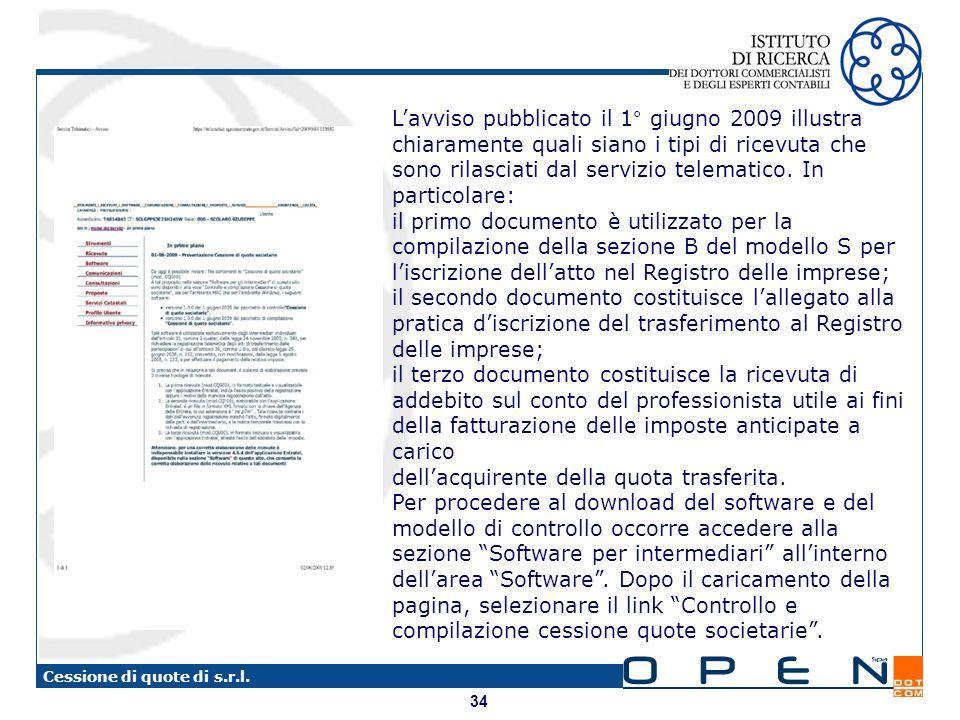 34 Cessione di quote di s.r.l. Lavviso pubblicato il 1° giugno 2009 illustra chiaramente quali siano i tipi di ricevuta che sono rilasciati dal serviz