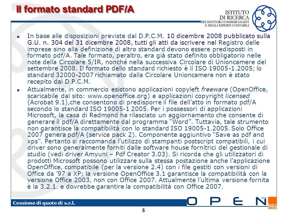 5 Cessione di quote di s.r.l. Il formato standard PDF/A In base alle disposizioni previste dal D.P.C.M. 10 dicembre 2008 pubblicato sulla G.U. n. 304