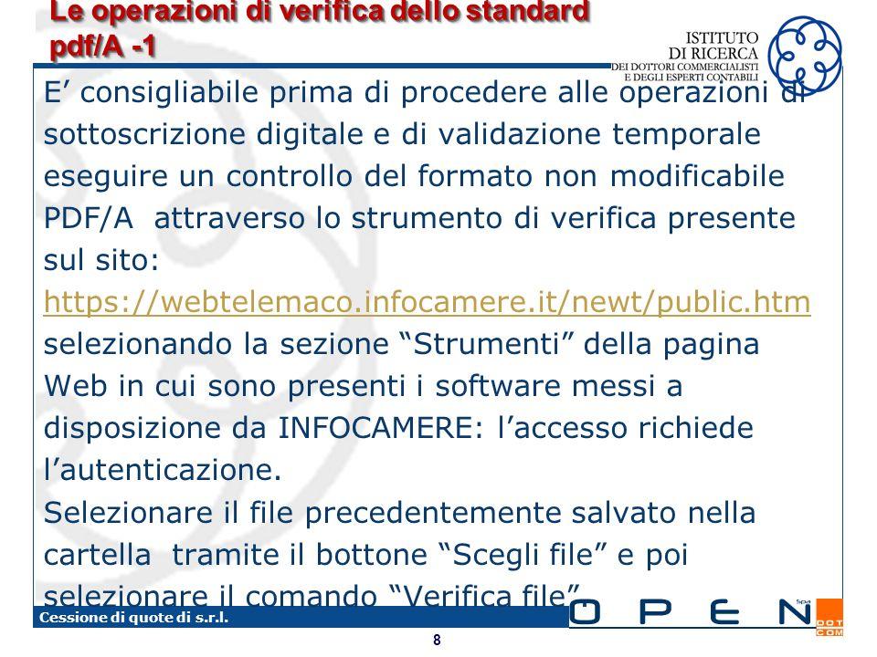 8 Cessione di quote di s.r.l. Le operazioni di verifica dello standard pdf/A -1 E consigliabile prima di procedere alle operazioni di sottoscrizione d
