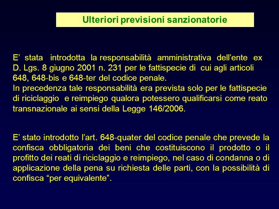 Ulteriori previsioni sanzionatorie E stata introdotta la responsabilità amministrativa dellente ex D.