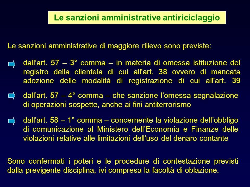 Le sanzioni amministrative antiriciclaggio Le sanzioni amministrative di maggiore rilievo sono previste: dallart.