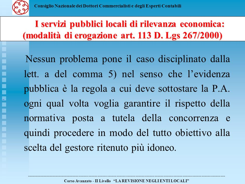 Consiglio Nazionale dei Dottori Commercialisti e degli Esperti Contabili Differente lipotesi contemplata alla lettera b) del comma 5 dellart.