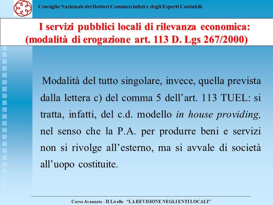 Consiglio Nazionale dei Dottori Commercialisti e degli Esperti Contabili In tal caso, in deroga alla procedura dellevidenza pubblica, la P.A.