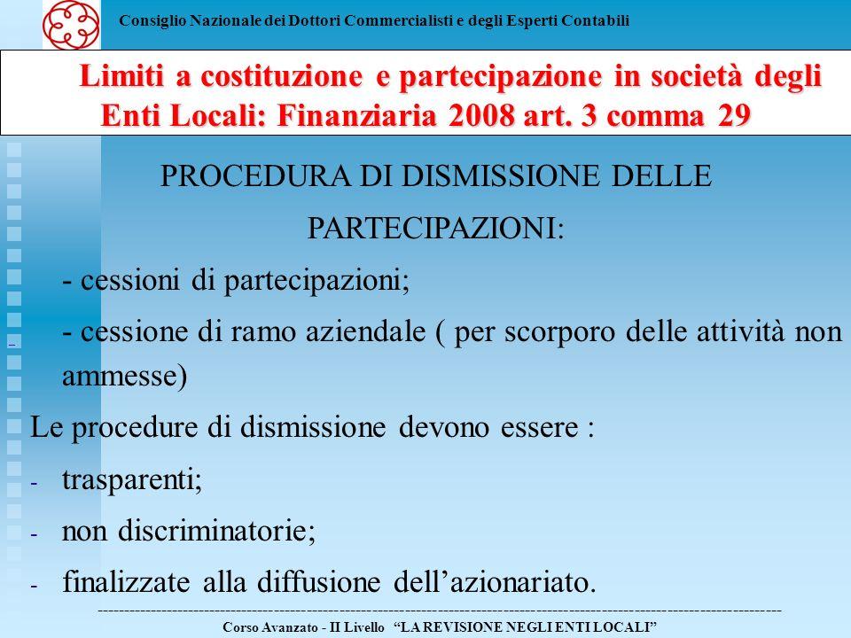 Consiglio Nazionale dei Dottori Commercialisti e degli Esperti Contabili Limiti a costituzione e partecipazione in società degli Enti Locali: Finanziaria 2008 art.