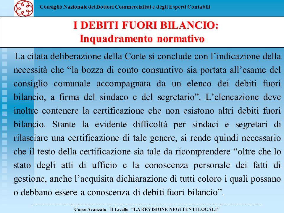 Consiglio Nazionale dei Dottori Commercialisti e degli Esperti Contabili I DEBITI FUORI BILANCIO: I DEBITI FUORI BILANCIO: Inquadramento normativo La