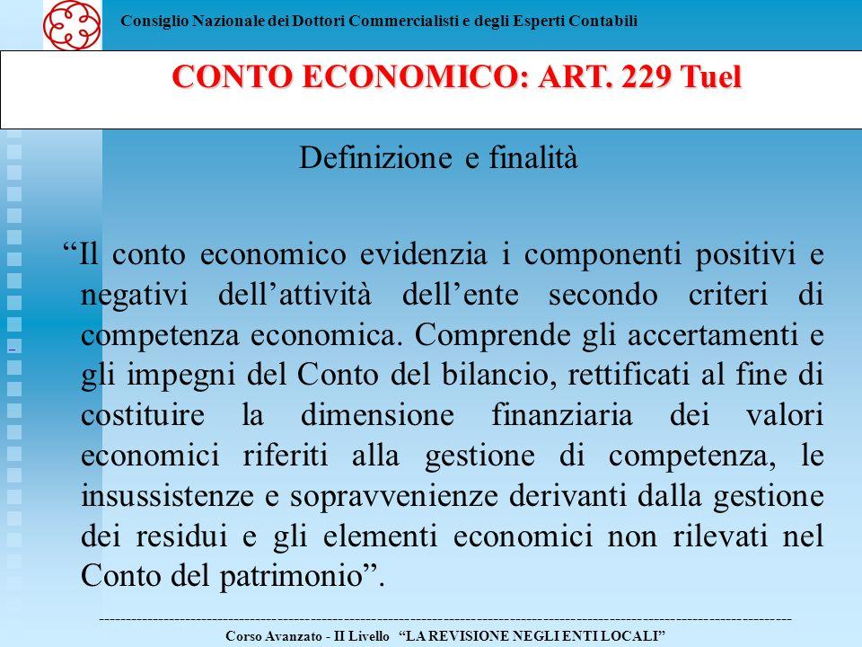 Consiglio Nazionale dei Dottori Commercialisti e degli Esperti Contabili Definizione e finalità Il conto economico evidenzia i componenti positivi e n