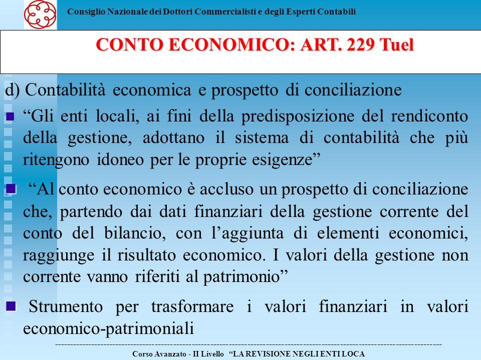 Consiglio Nazionale dei Dottori Commercialisti e degli Esperti Contabili d) Contabilità economica e prospetto di conciliazione Gli enti locali, ai fin