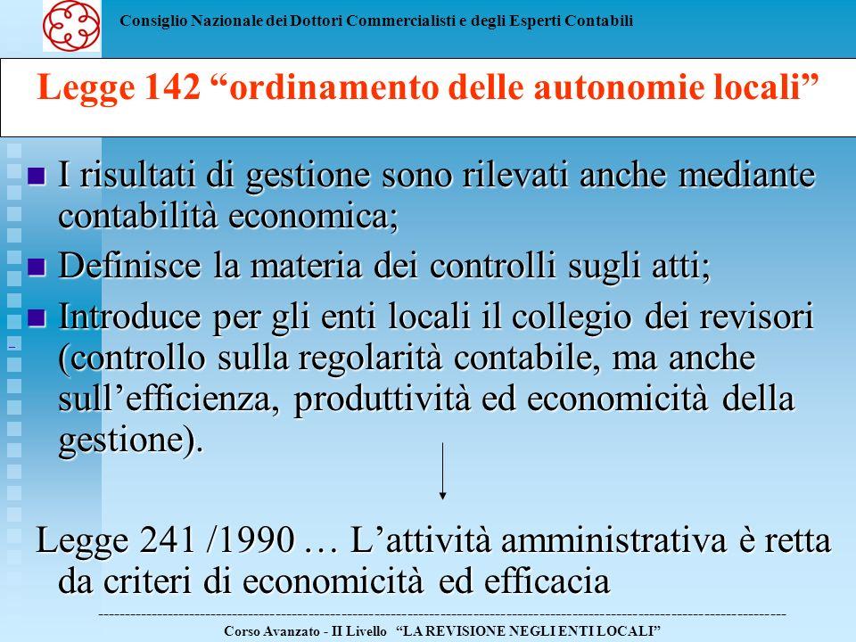 Consiglio Nazionale dei Dottori Commercialisti e degli Esperti Contabili I risultati di gestione sono rilevati anche mediante contabilità economica; I