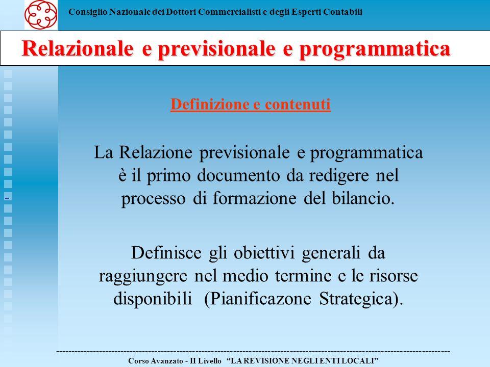 Consiglio Nazionale dei Dottori Commercialisti e degli Esperti Contabili RPP Definizione e contenuti La Relazione previsionale e programmatica è il pr