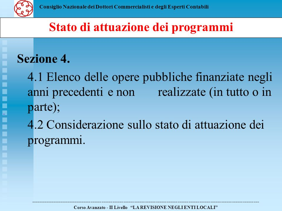 Consiglio Nazionale dei Dottori Commercialisti e degli Esperti Contabili Sezione 4. 4.1 Elenco delle opere pubbliche finanziate negli anni precedenti