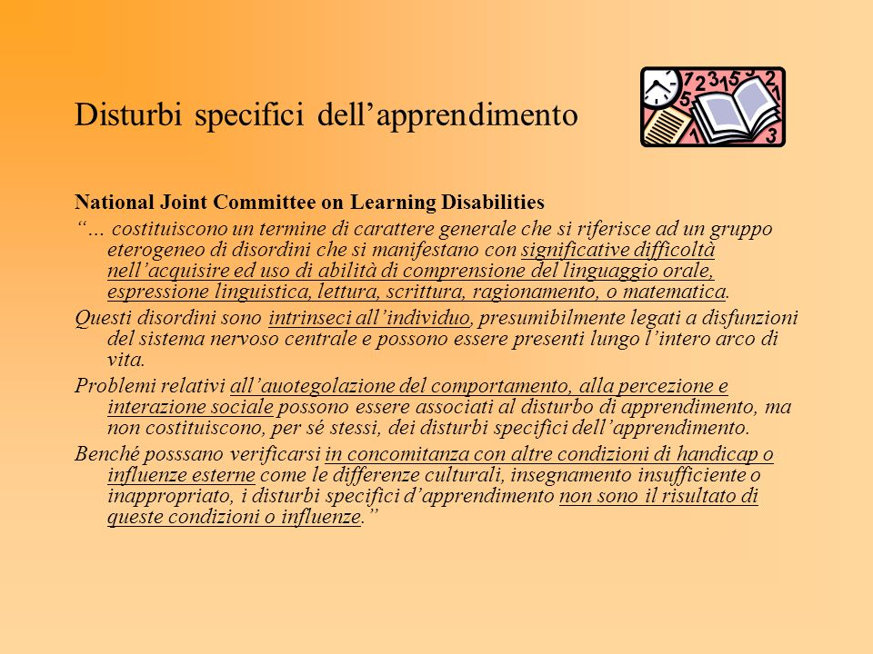 Disturbi specifici dellapprendimento National Joint Committee on Learning Disabilities … costituiscono un termine di carattere generale che si riferis