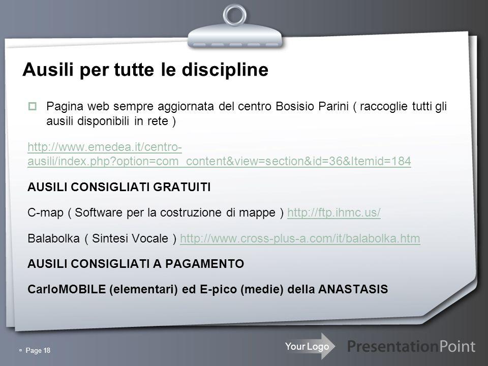 Your Logo Ausili per tutte le discipline Pagina web sempre aggiornata del centro Bosisio Parini ( raccoglie tutti gli ausili disponibili in rete ) htt