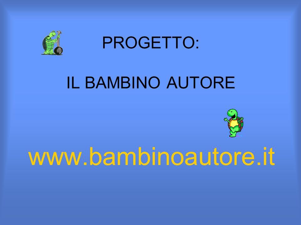 PROGETTO: IL BAMBINO AUTORE www.bambinoautore.it